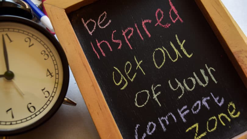 Be Inspired Get Out Of Your Comfort Zone